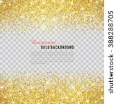 gold glitter texture isolated... | Shutterstock .eps vector #388288705