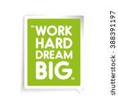 work hard  dream big....   Shutterstock .eps vector #388391197