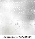 shiny background with silver...   Shutterstock . vector #388457395