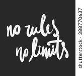 No Rules. No Limits....