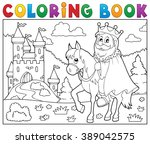 coloring book king on horse... | Shutterstock .eps vector #389042575