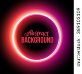 neon circle red light. abstract ... | Shutterstock .eps vector #389103109