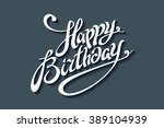 happy birthday brush script... | Shutterstock .eps vector #389104939