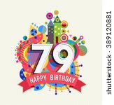 happy birthday seventy nine 79... | Shutterstock .eps vector #389120881