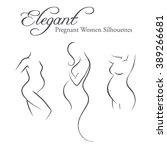 set of elegant pregnant woman...   Shutterstock . vector #389266681