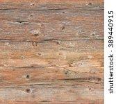 cracked  weather beaten wooden...   Shutterstock . vector #389440915