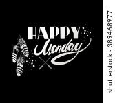 happy monday. inspirational and ... | Shutterstock .eps vector #389468977