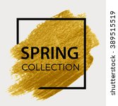 spring collection. gold paint... | Shutterstock .eps vector #389515519
