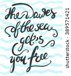 the waves of the sea gets you... | Shutterstock .eps vector #389571421
