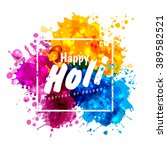 holi spring festival of colors... | Shutterstock .eps vector #389582521
