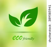 green eco leaves on a green... | Shutterstock .eps vector #389585941