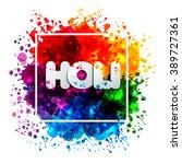 holi spring festival of colors...   Shutterstock .eps vector #389727361