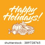 happy holidays calligraphy ... | Shutterstock .eps vector #389728765