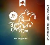happy april fools' day... | Shutterstock .eps vector #389740525