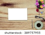 office table with notepad ... | Shutterstock . vector #389757955
