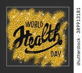 world health day concept. hand... | Shutterstock .eps vector #389913181