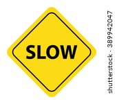slow sign | Shutterstock .eps vector #389942047