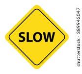 slow sign   Shutterstock .eps vector #389942047