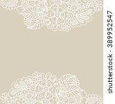 white flower frame  lace... | Shutterstock .eps vector #389952547