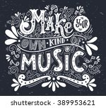 make your own kind of music.... | Shutterstock .eps vector #389953621