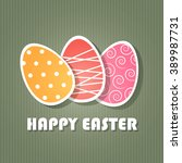 easter card with three painted... | Shutterstock .eps vector #389987731