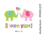 i love you elephants greeting... | Shutterstock .eps vector #390001225