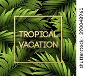 summer tropical background of... | Shutterstock .eps vector #390048961