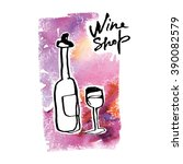 logo for the wine shop. picture ... | Shutterstock .eps vector #390082579