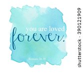 You Are Loved Forever...