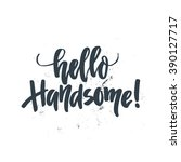 hand drawn lettering hello...   Shutterstock .eps vector #390127717