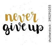 never give up inspirational... | Shutterstock .eps vector #390291055