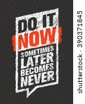 do it now. sometimes later... | Shutterstock .eps vector #390371845