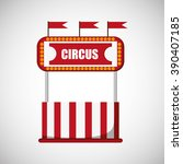 circus and carnival design | Shutterstock .eps vector #390407185