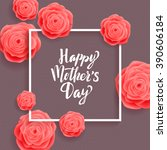 happy mother's day greeting... | Shutterstock .eps vector #390606184