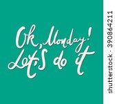 ok  monday  let's do it  modern ... | Shutterstock .eps vector #390864211