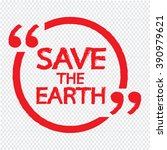 save the earth lettering... | Shutterstock .eps vector #390979621