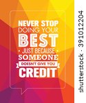 never stop doing your best just ... | Shutterstock .eps vector #391012204