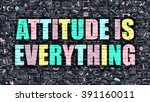 attitude is everything concept. ...   Shutterstock . vector #391160011
