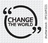 change the world lettering... | Shutterstock .eps vector #391169221