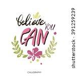 believe you can   inspirational ... | Shutterstock .eps vector #391259239