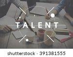 talent skill abilities... | Shutterstock . vector #391381555