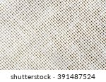 the texture of the material of... | Shutterstock . vector #391487524