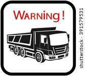 dump truck.safety. | Shutterstock .eps vector #391579531