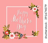 happy mother's day card with... | Shutterstock .eps vector #391674079