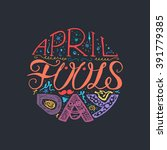 april fools day  hand drawn... | Shutterstock .eps vector #391779385