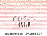 pretty easter card template.... | Shutterstock .eps vector #391856527