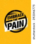 embrace the pain sign. sport... | Shutterstock .eps vector #392046775