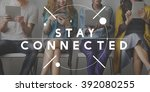 Small photo of Stay Connected Interact Network Sharing Social Concept