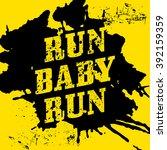 run  baby  run   motivational...   Shutterstock .eps vector #392159359
