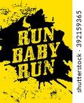 run  baby  run   motivational...   Shutterstock .eps vector #392159365